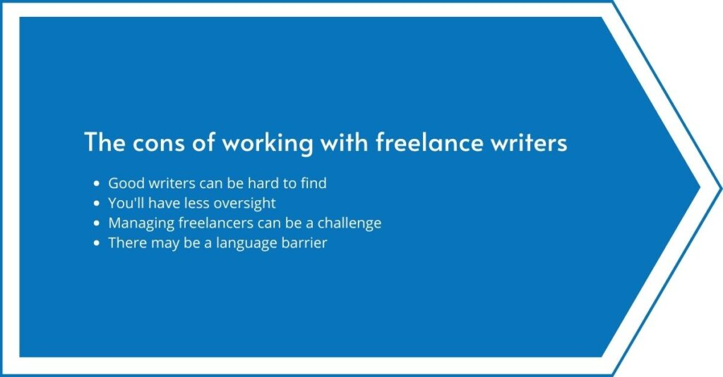 The cons of hiring a freelance writer