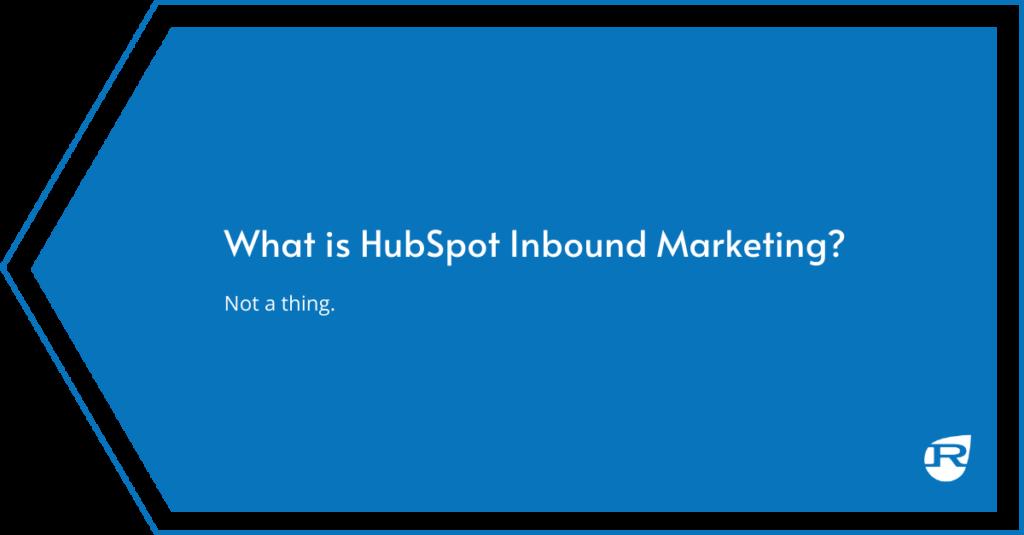 What is HubSpot Inbound Marketing?